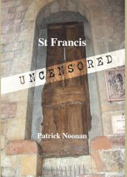 ST FRANCIS UNCENSORED